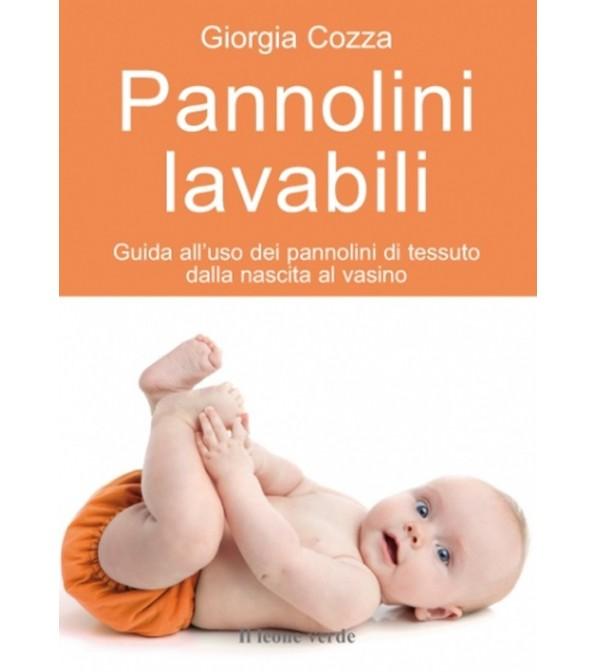 Guida all'uso dei pannolini di tessuto dalla nascita al vasino - Giorgia Cozza